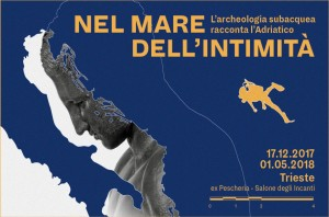 NEL MARE DELL'INTIMITA'. L'archeologia subacquea racconta l'Adriatico @ Trieste | Trieste | Friuli-Venezia Giulia | Italia