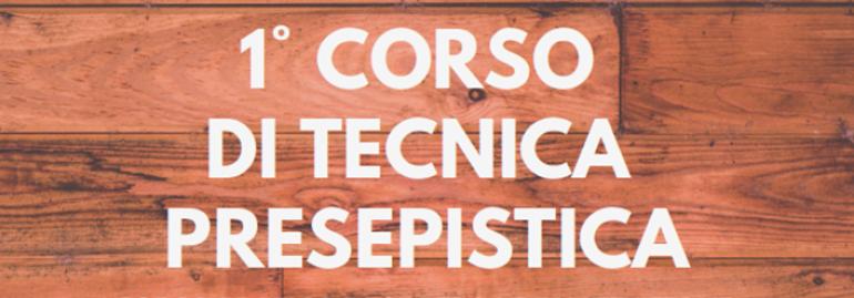 1° CORSO DI TECNICA PRESEPISTICA a marzo presso Villa Manin