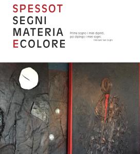 SEGNI MATERIA E COLORE @ Bottenicco, Moimacco (Ud)