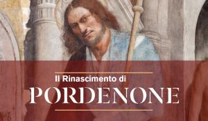 Il rinascimento a Pordenone @ Pordenone (PN) | Pordenone | Friuli-Venezia Giulia | Italia