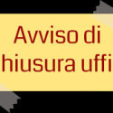 AVVISO: CHIUSURA AL PUBBLICO DEGLI UFFICI DEL COMITATO REGIONALE UNPLI FVG