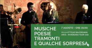 Musiche, poesia, tramonti e qualche sorpresa @ Villa Ottelio Savorgnan | Ariis | Friuli-Venezia Giulia | Italia